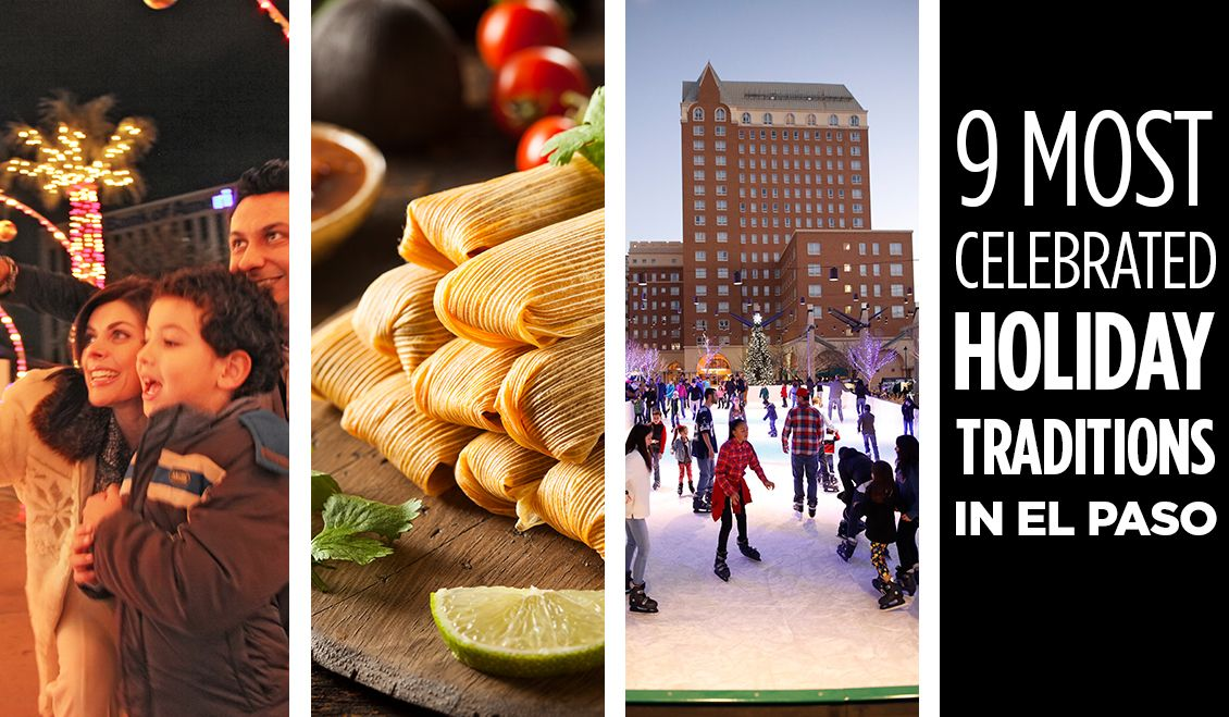 9 Most Celebrated Holiday Traditions in El Paso